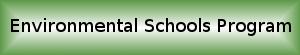 Environmental Schools Program Button